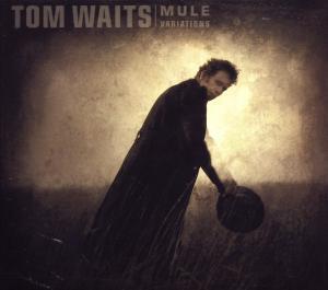 Waits, Tom - Mule Variations [CD]