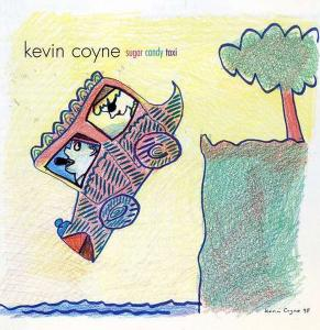 Coyne, Kevin - Sugar Candy Taxi [CD]