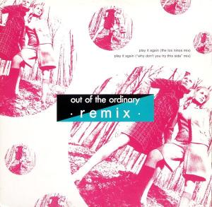 """Out Of The Ordinary - Play It Again Remix [12"""" Maxi]"""