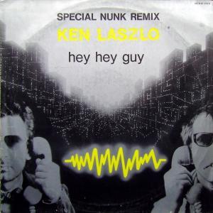 "Laszlo, Ken - Hey Hey Guy Special Nunk Remix [12"" Maxi]"