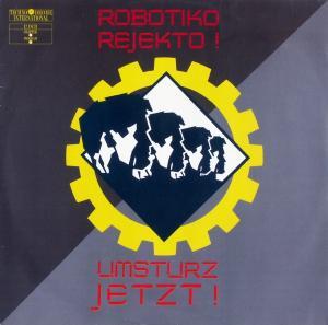 """Robotiko Rejekto - Umsturz Jetzt [12"""" Maxi]"""