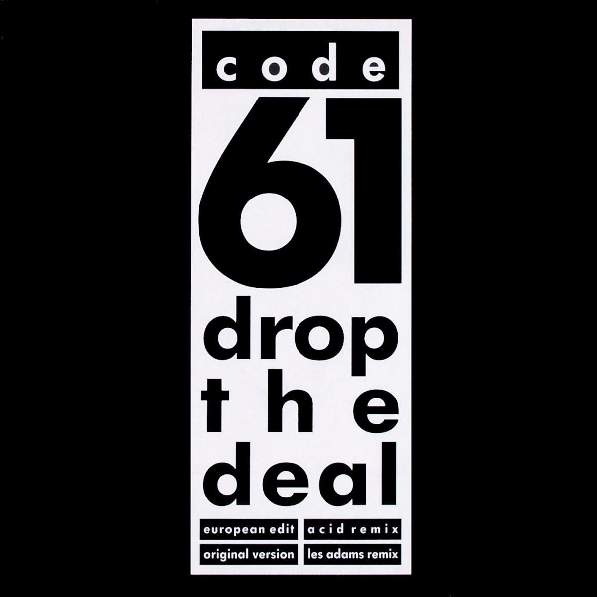 """Code 61 - Drop The Deal [12"""" Maxi] 0"""