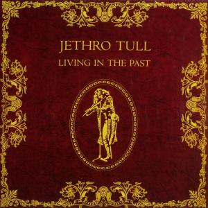Jethro Tull - Living In The Past [LP]