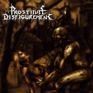Prostitute Disfigurement - Deeds Of Derangement [CD]