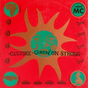 "Rebel MC - Culture / Comin' On Strong [12"" Maxi]"