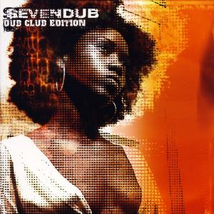 Seven Dub - Dub Club Edition - Rock With Me Sessions [CD]