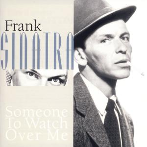 Sinatra, Frank - Someone To Watch Over Me [CD]
