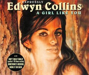 Collins, Edwyn - A Girl Like You [CD-Single]