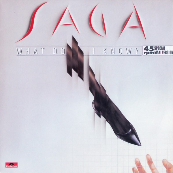 "Saga - What Do I Know [12"" Maxi] 0"