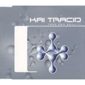 Tracid, Kai - Your Own Reality [CD-Single]