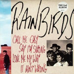 Rainbirds - Call Me Easy Say I'm Strong Love Me My Way It Ain't Wrong [LP]