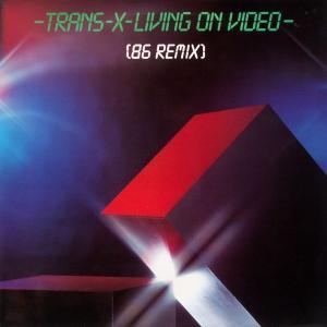 "Trans-X - Living On Video '86 Remix [12"" Maxi]"