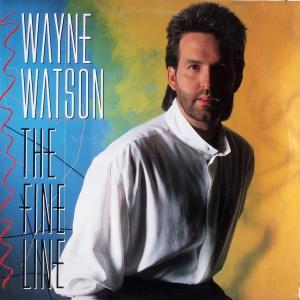 Watson, Wayne - The Fine Line [LP]
