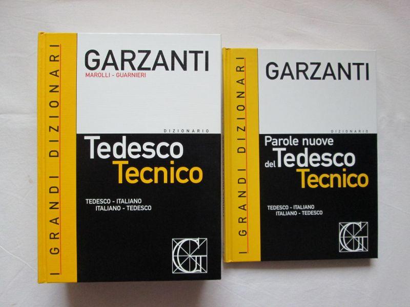 Garzanti Editore: Dizionario Tedesco Tecnico (Tedeso-Italiano + Italiano-Tedesco) / Garzanti Editore: Technisches Wörterbuch Deutsch (Deutsch-Italienisch + Italienisch-Deutsch)