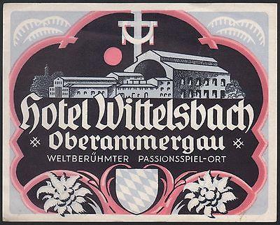 OBERAMMERGAU GERMANY HOTEL WITTELSBACH VINTAGE LUGGAGE LABEL