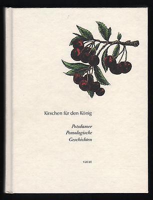 Potsdamer Pomologische Geschichten - Kirschen für den König