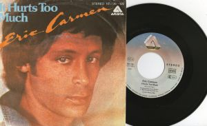 ERIC CARMEN It hurts too much /  You need some lovin ++7S 1980++