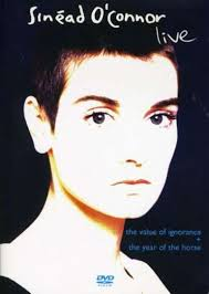Sinead O' Connor: Live - The Value of Ignorance + The Year of the Horse (DVD)