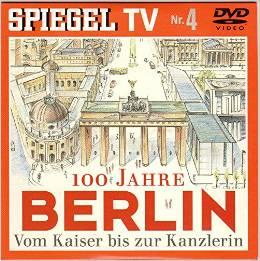 Spiegel TV Nr. 4: 100 Jahre Berlin. Vom Kaiser bis zur Kanzlerin (DVD)