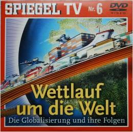 Spiegel TV Nr. 6: Wettlauf um die Welt. Die Globalisierung und ihre Folgen (DVD)