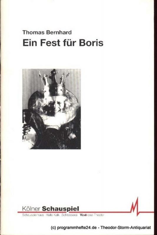 thomas bernhard ein fest f r boris programmb cher des k lner schauspiels herausgegeben von. Black Bedroom Furniture Sets. Home Design Ideas