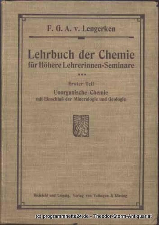 Lengerken G.A. von Lehrbuch der Chemie für Höhere Lehrerinnen - Seminare. Erster Teil: Unorganische Chemie mit Einschluß der Mineralogie und Geologie