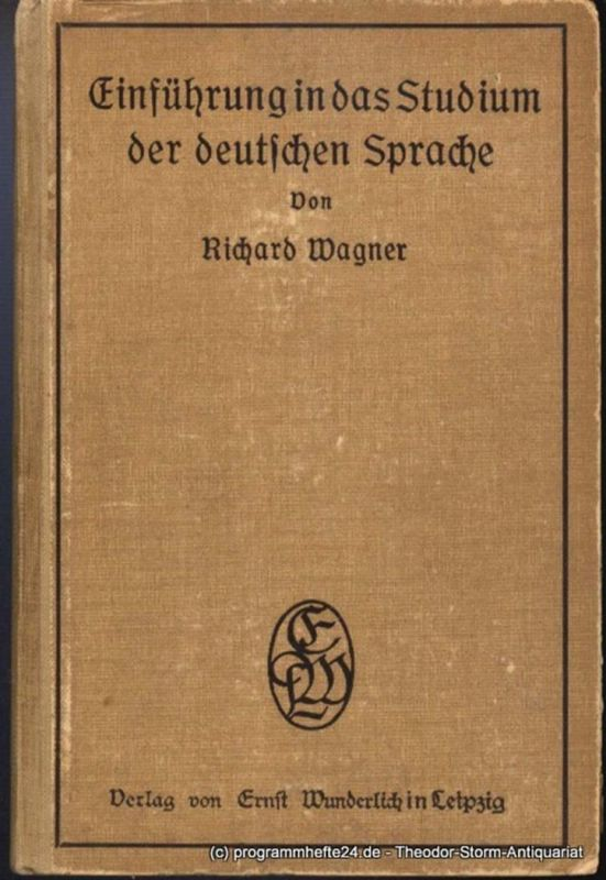 Wagner Richard Einführung in das Studium der deutschen Sprache