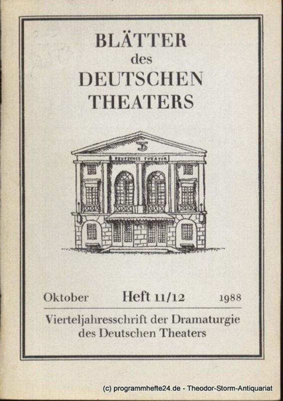 Weigel Alexander Blätter des Deutschen Theaters. Oktober 1988 Heft 11/12 Vierteljahresschrift der Dramaturgie des Deutschen Theaters