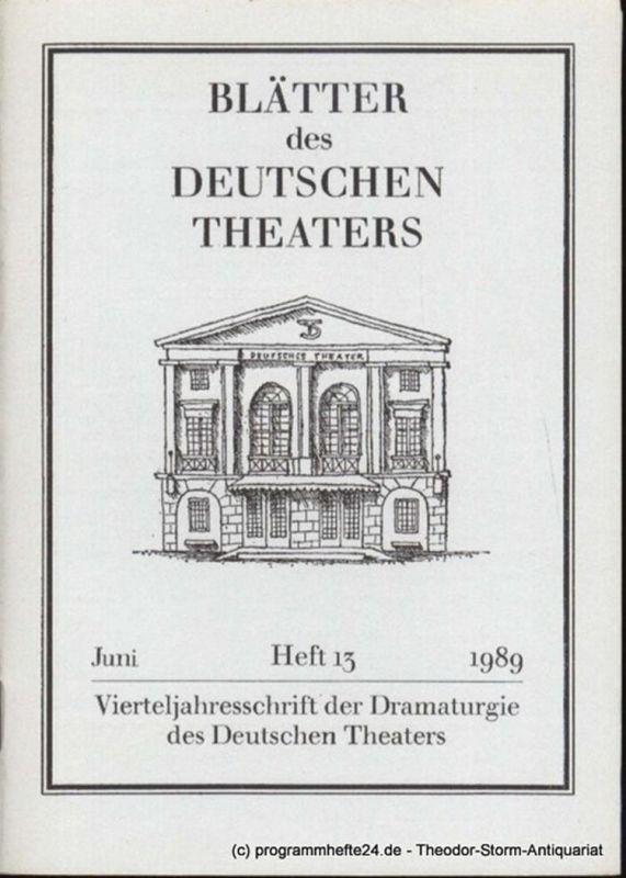 Weigel Alexander Blätter des Deutschen Theaters. Juni 1989 Heft 13 Vierteljahresschrift der Dramaturgie des Deutschen Theaters