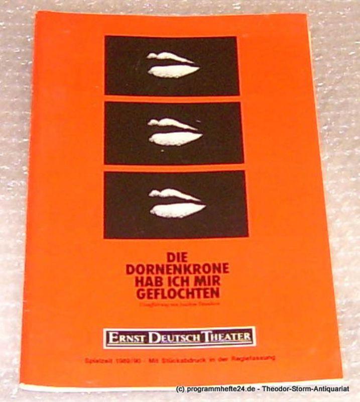 Ernst-Deutsch-Theater Hamburg, Direktion Friedrich Schütter, Wolfgang Borchert Programmheft Die Dornenkrone hab ich mir geflochten. Uraufführung von Joachim Tettenborn. Premiere 19. April 1990 Mit Stückabdruck in der Regiefassung Spielzeit 1989/90