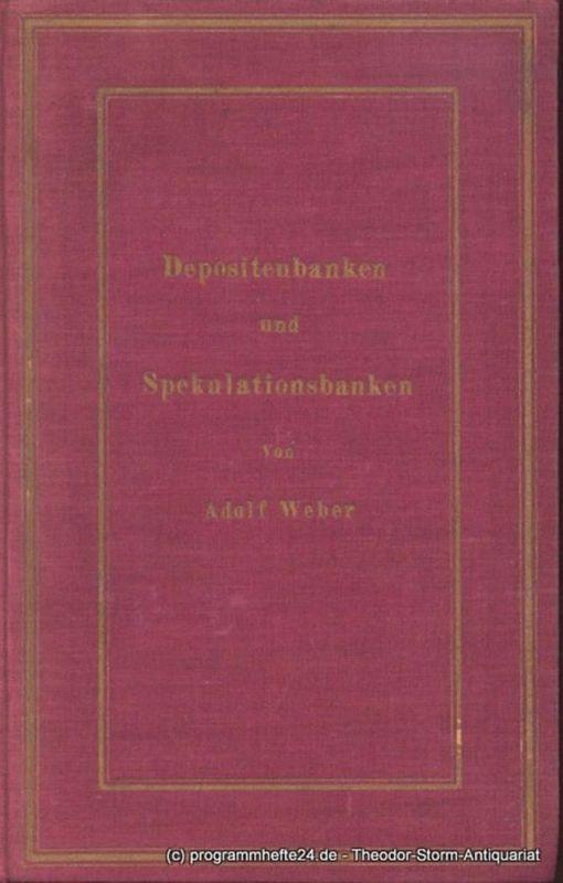 Weber Adolf Depositenbanken und Spekulationsbanken. Ein Vergleich deutschen und englischen Bankwesens