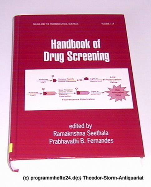 Seethala Ramakrishna, Fernandes Prabhavathi B. Handbook of Drug Screening. Drugs and the Pharmaceutical Sciences Volume 114