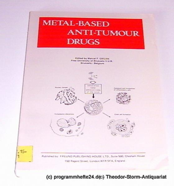 Gielen Marcel F. Metal-Based Anti-Tumor Drugs