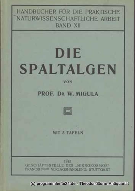 Migula W. Die Spaltalgen. Ein Hilfsbuch für Anfänger bei der Bestimmung der am häufigsten vorkommenden Arten nebst einer kurzgefaßten Anleitung zum Sammeln und Präparieren