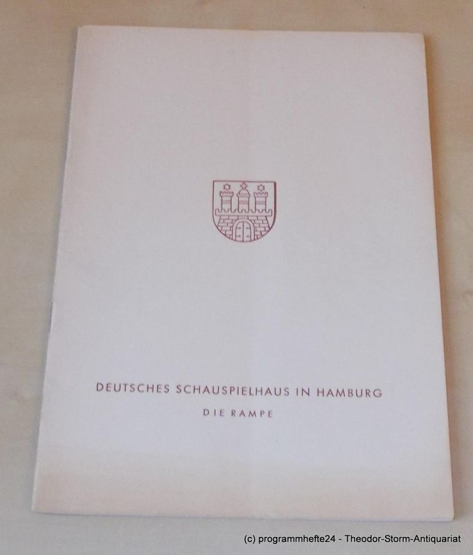 Gründgens Gustaf, Shaw Bernard, Trebitsch Siegfried, Penzoldt Günther, Wilken Rolf Helden. Komödie in drei Akten. Sonnabend, 15. Juni 1957 Programmheft 12. Die Rampe. Deutsches Schauspielhaus in Hamburg 1956/57