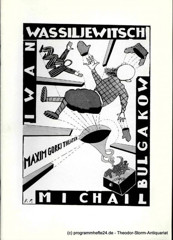 Bulgakow Michail, Möckel Manfred Iwan Wassiljewitsch. Komödie in drei Akten. Premiere am 3. März 1995. Programmheft Maxim Gorki Theater Spielzeit 1994/95