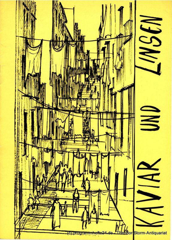 Scarnacci Giulio, Tarabusi Renzo Kaviar und Linsen ( Caviar ou Lentilles ) Lustspiel in drei Akten. Deutsche Erstaufführung. Programmheft Hebbel Theater Spielzeit 1966 / 1967