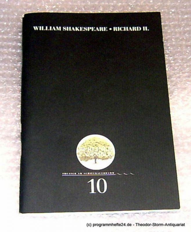 Berliner Ensemble. Theater am Schiffbauerdamm Programmheft William Shakespeare: Richard II. Premiere 30.6.2000 Programmheft Nr. 10
