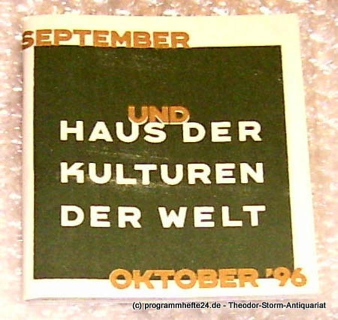 Haus der Kulturen der Welt Haus der Kulturen der Welt Programmheft 9/10 98