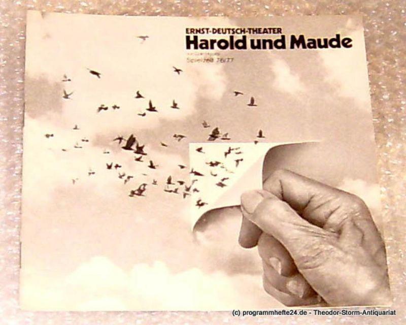 Ernst Deutsch Theater, Direktion Friedrich Schütter Harold und Maude von Colin Higgins. Programmheft Premiere 25. November 1976. Spielzeit 1976/77 Heft 4/5