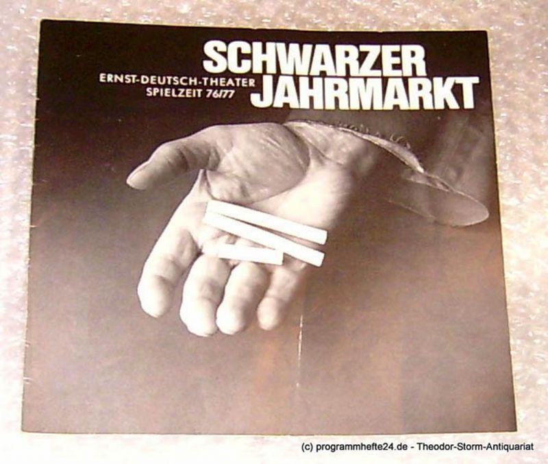 Ernst Deutsch Theater, Direktion Friedrich Schütter Schwarzer Jahrmarkt. Eine Revue der Stunde Null von Günter Neumann. Programmheft Premiere 16. September 1976 Spielzeit 1976/77 Heft 2