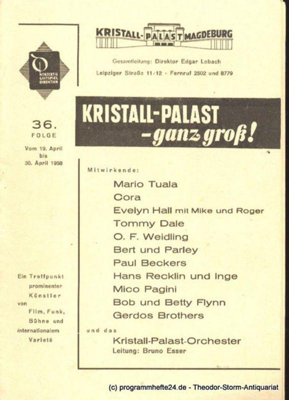Deutsche Konzert- und Gastspieldirektion Magdeburg, Kristall-Palast Magdeburg, Lobach Edgar Kristall-Palast - ganz groß ! 36. Folge Vom 19. April bis 30. April 1958