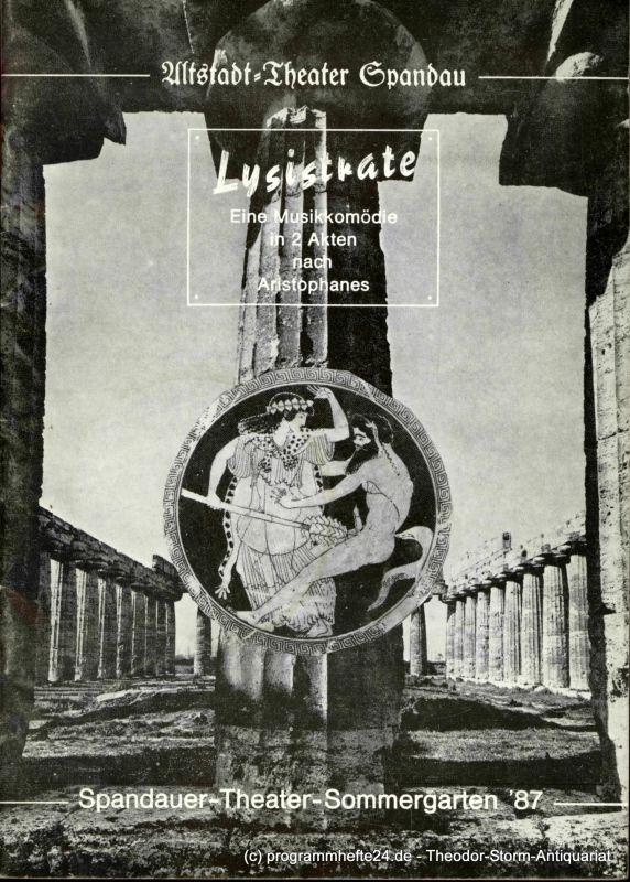Altstadt-Theater Spandau, Freilichtbühne an der Zitadelle, Grubel Achim Programmheft Lysistrate. Eine Musikkomödie in zwei Akten nach Aristophanes. Spandauer Theater-Sommergarten '87