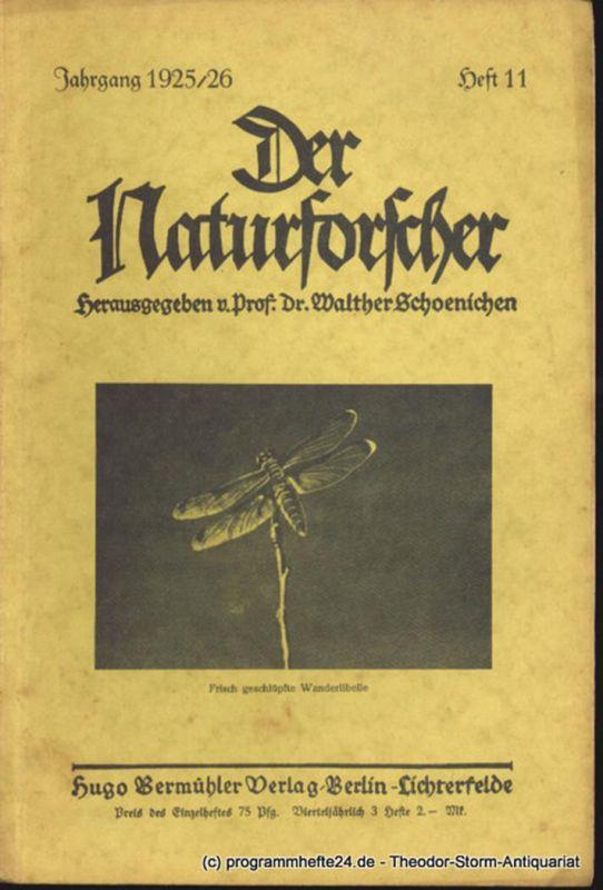 Schoenichen Walther ( Hrsg. ) Der Naturforscher Jahrgang 1925/26 Heft 11