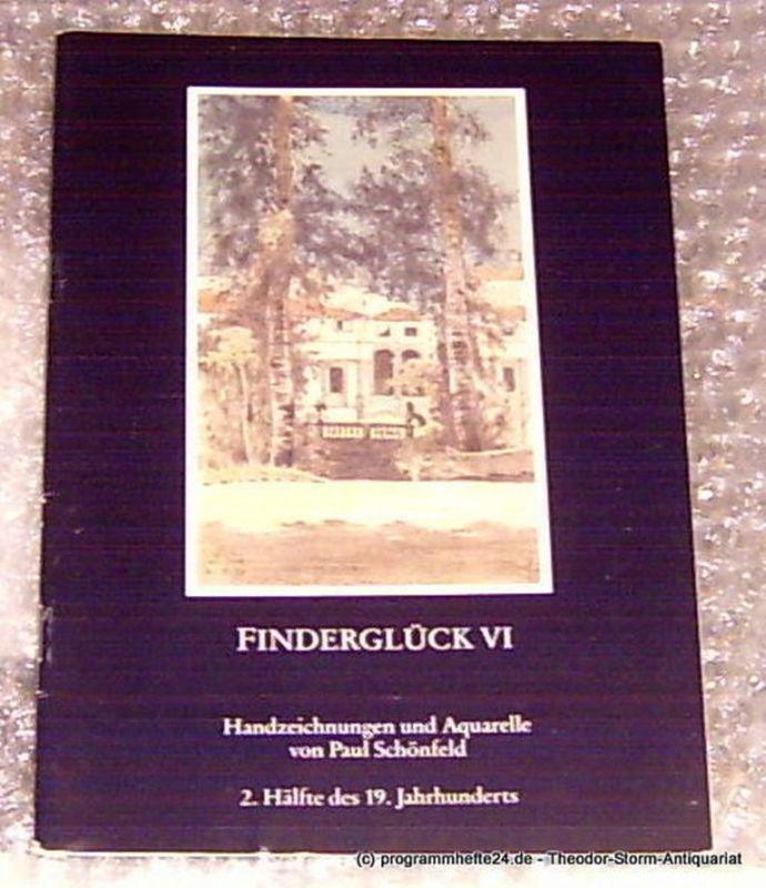 Hofmann Sabine, Schönfeld Paul Finderglück VI Handzeichnungen und Aquarelle von Paul Schönfeld 2. Hälfte des 19. Jahrhunderts