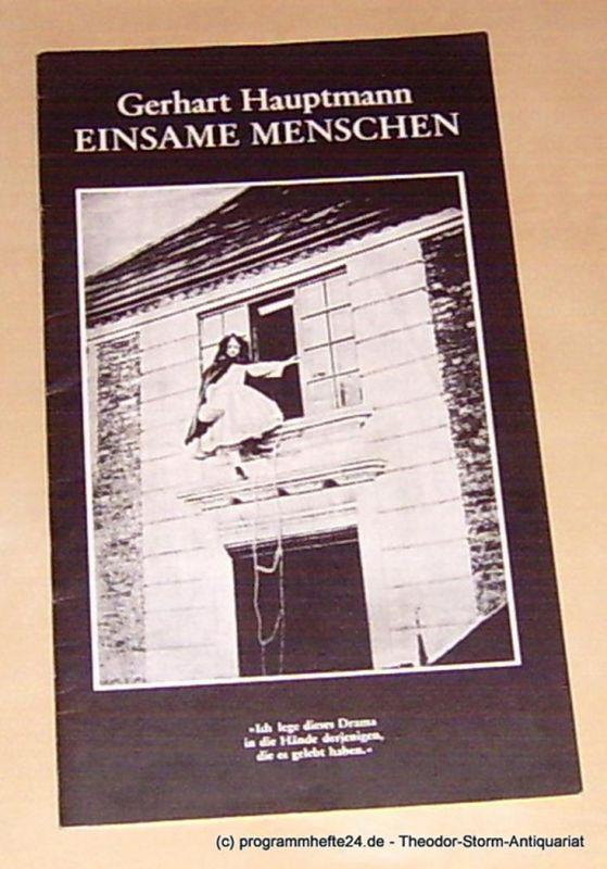 Hauptmann Gerhart, Nagel Ivan, Pehlke Michael Programmheft Einsame Menschen von Gerhart Hauptmann. Deutsches Schauspielhaus in Hamburg herausgegeben zum 1. September 1975