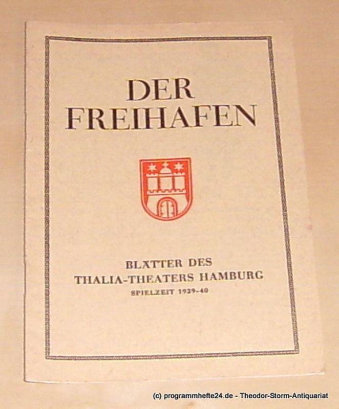 Thalia Theater Hamburg, Mundorf Paul, Weißbach Hans Der Freihafen. Blätter des Thalia-Theaters Hamburg Heft 10 Spielzeit 1939/40 Das goldene Dach. März 1940
