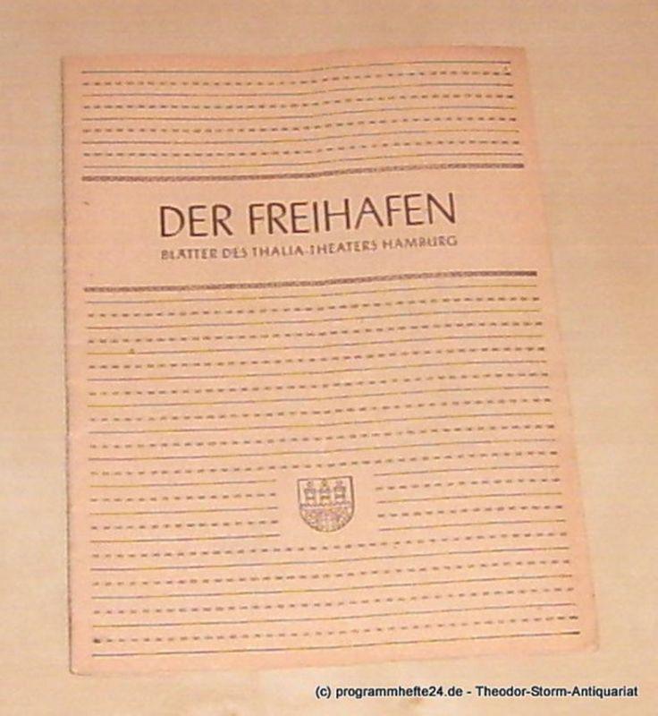 Thalia Theater Hamburg, Maertens Willy Der Freihafen. Blätter des Thalia-Theaters Hamburg Heft 8 Spielzeit 1948-49. Moral.