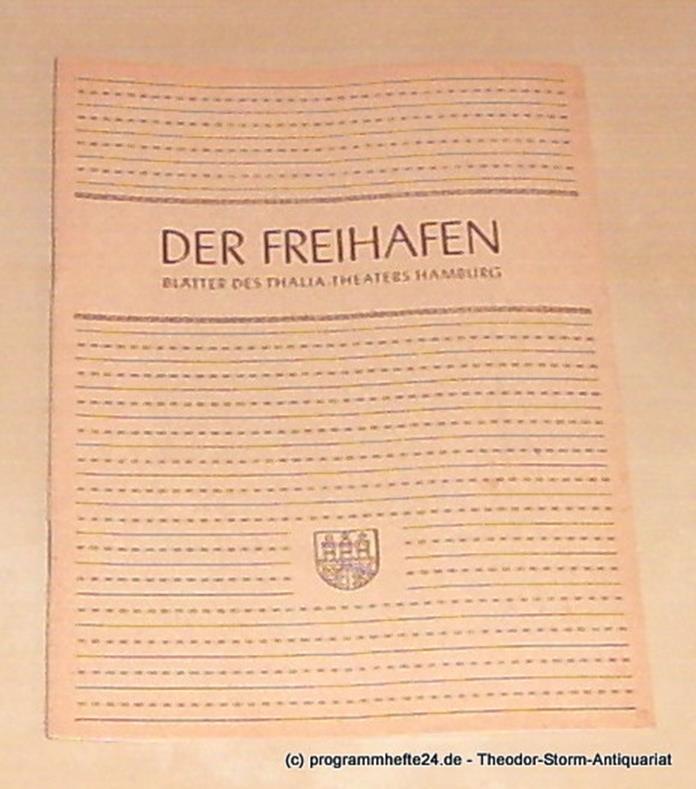 Thalia Theater Hamburg, Maertens Willy Der Freihafen. Blätter des Thalia-Theaters Hamburg Heft 2 Spielzeit 1948-49. Das unterschlug Homer