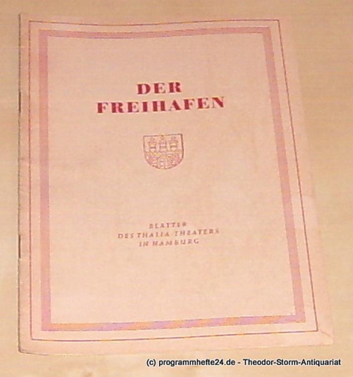 Thalia Theater Hamburg, Maertens Willy Der Freihafen. Blätter des Thalia-Theaters Hamburg Heft 8 Spielzeit 1952-53 Geliebter Schatten